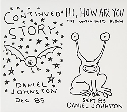 Daniel Johnston Hi How Are You Conti