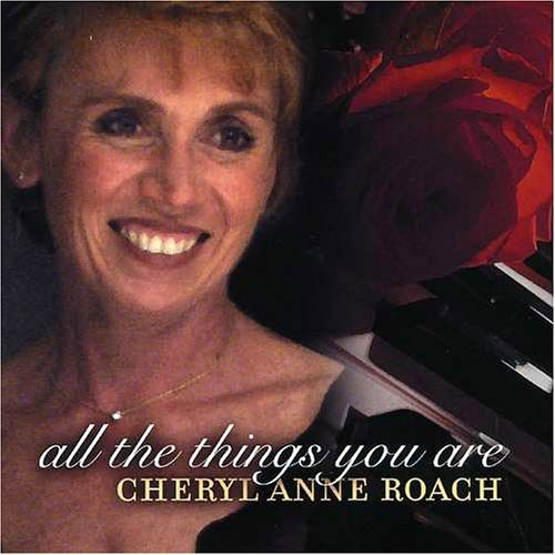 Cheryl Anne Roach All The Things You Are