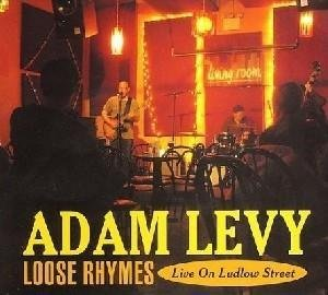 Adam Levy Loose Rhymes Live On Ludlow St