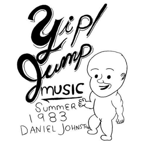 Daniel Johnston Yip Jump Music