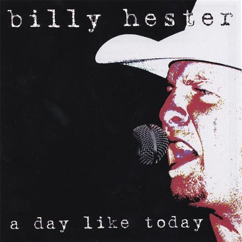 Billy Hester Day Like Today