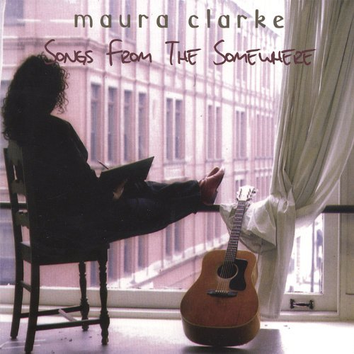 Maura Clarke Songs From The Somewhere Local