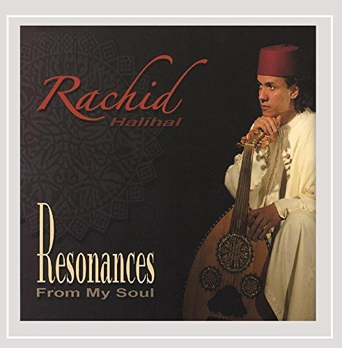 Rachid Halihal Resonances From My Soul