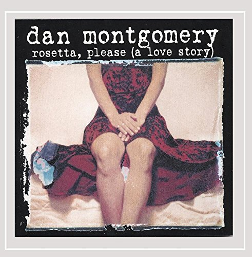 Montgomery Dan Rosetta Please