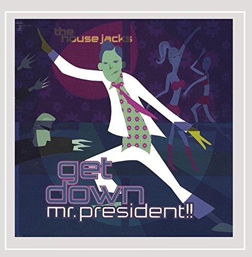 House Jacks Get Down Mr. President!!