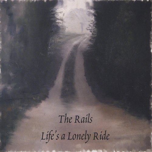 Rails Life's A Lonely Ride