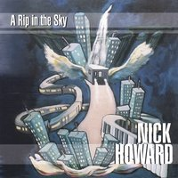 Howard Nick Rip In The Sky