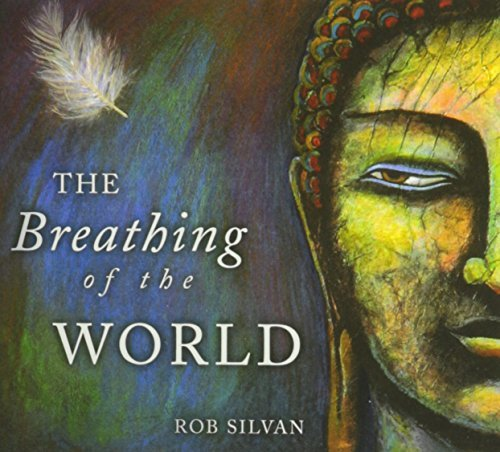 Silvan Rob Breathing Of The World