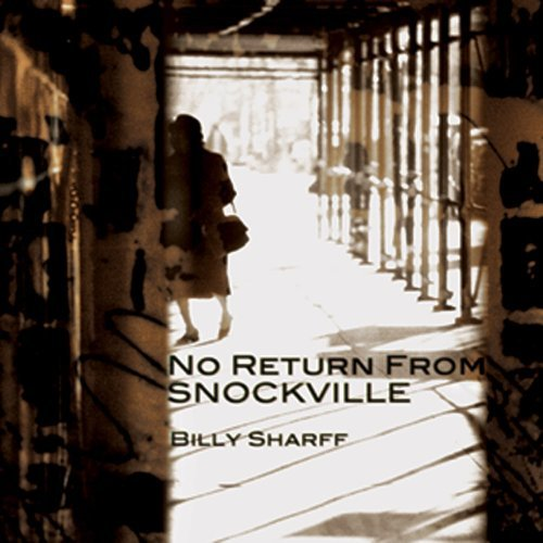 Billy Sharff No Return From Snockville