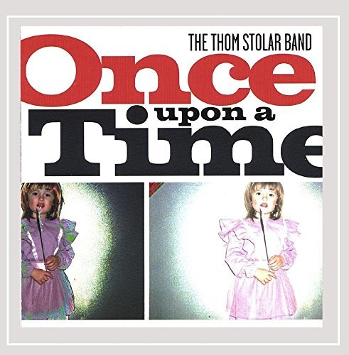 Thom Stolar Band Once Upon A Time