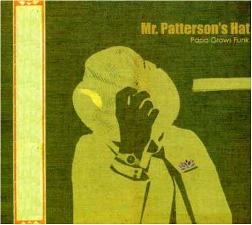 Papa Grows Funk Mr Patterson's Hat
