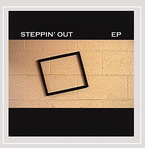 Steppin' Out Steppin' Out Ep