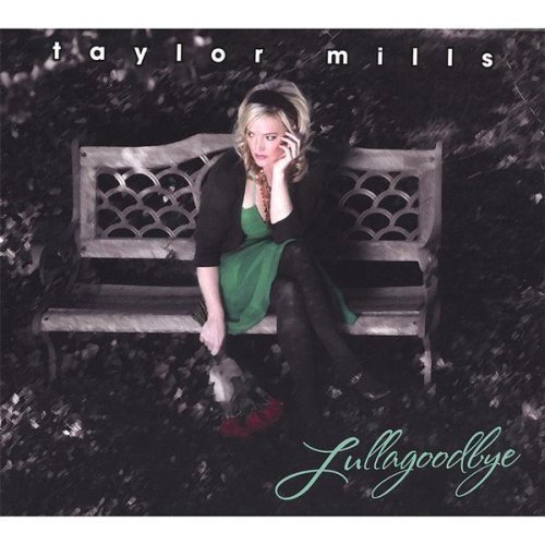 Taylor Mills Lullagoodbye