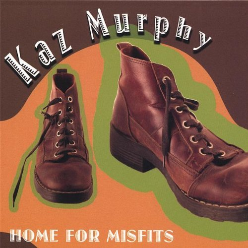 Kaz Murphy Home For Misfits