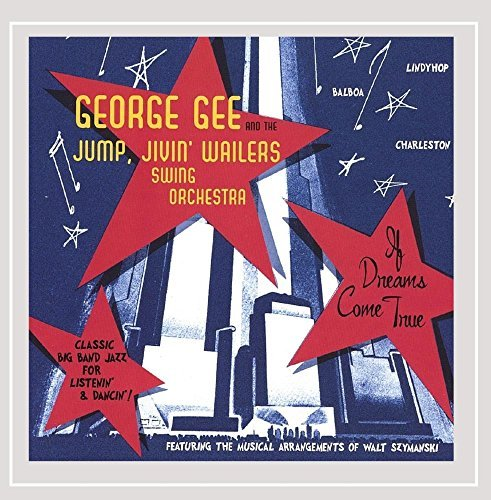 George & The Jump Jivin' W Gee If Dreams Come True