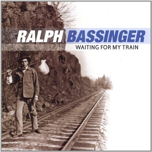 Ralph Bassinger Waiting For My Train
