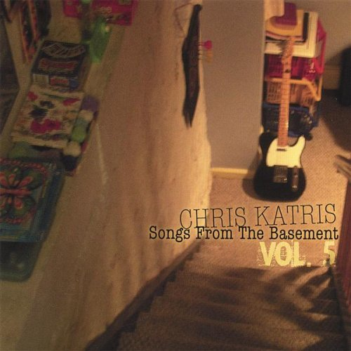 Chris Katris Vol. 5 Songs From The Basement