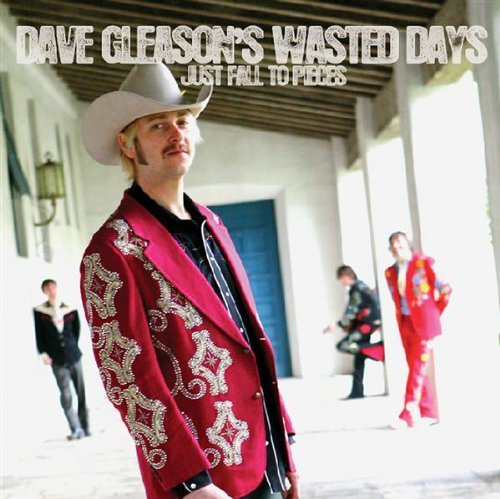 Dave Wasted Days Gleason Just Fall To Pieces
