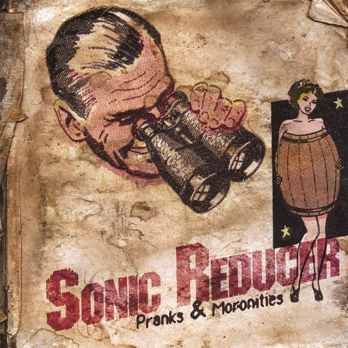 Sonic Reducer Pranks & Moronities