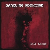 Sanguine Addiction Self Enemy