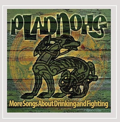 Pladdohg More Songs About Drinking & Fi