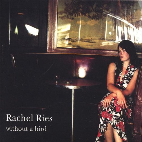 Ries Rachel Without A Bird