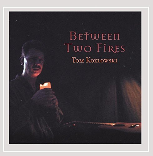 Tom Kozlowski Between Two Fires
