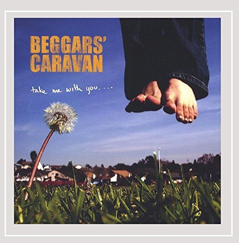 Beggars' Caravan Take Me With You