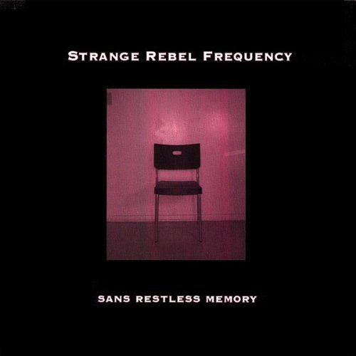 Strange Rebel Frequency Sans Restless Memory