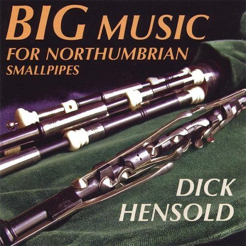 Dick Hensold Big Music For Northumbrian Sma