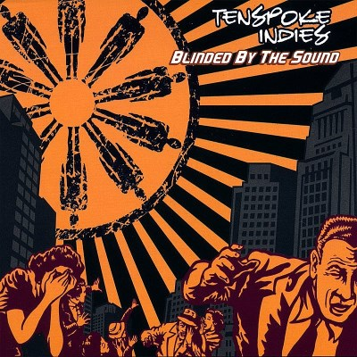 Tenspoke Indies Blinded By The Sound