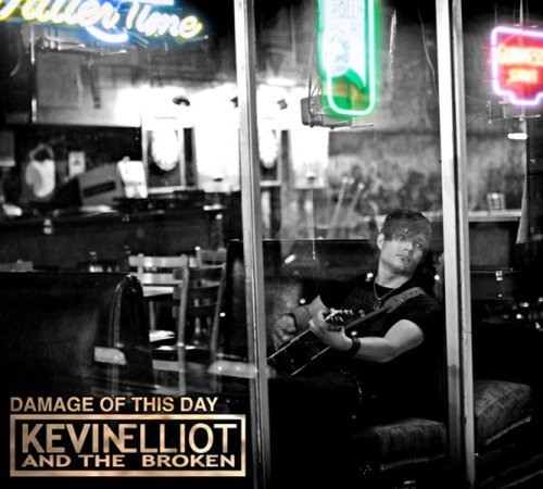 Kevin Elliot & The Broken Damage Of This Day