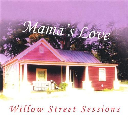 Mama's Love Willow Street Sessions
