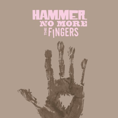 Hammer No More The Fingers Hammer No More The Fingers