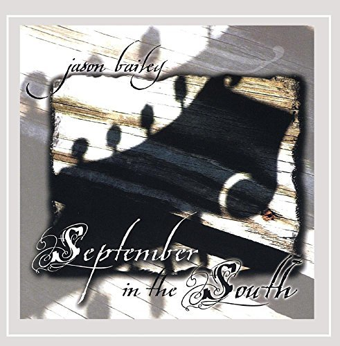 Jason Bailey September In The South