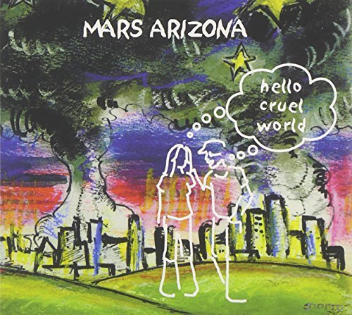 Mars Arizona Hello Cruel World