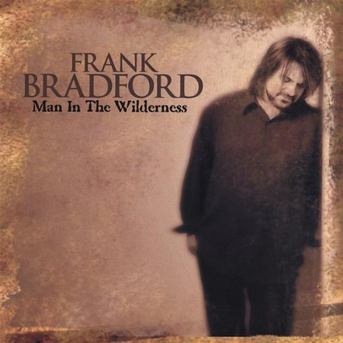Frank Bradford Man In The Wilderness