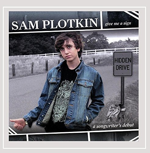 Sam Plotkin Give Me A Sign