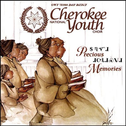 Cherokee National Youth Choir Precious Memories