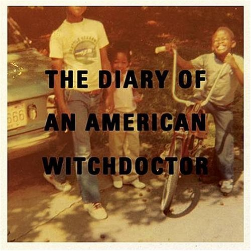 Witchdoctor Diary Of An American Witchdoct Explicit Version