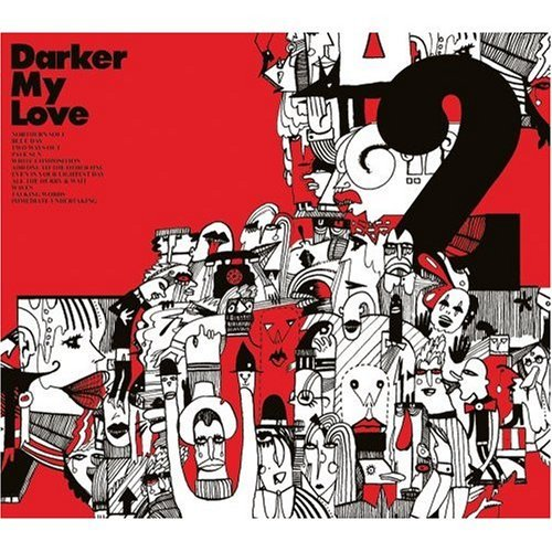 Darker My Love 2