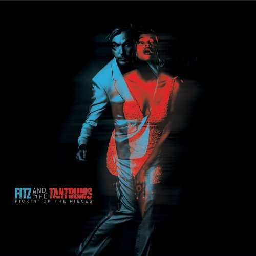 Fitz & The Tantrums Pickin' Up The Pieces