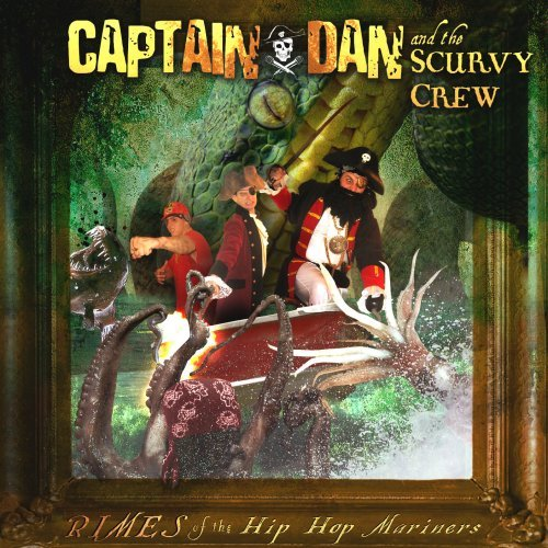 Captain Dan & The Scurvy Crew Rimes Of The Hip Hop Mariners