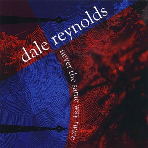Dale Reynolds Never The Same Way Twice