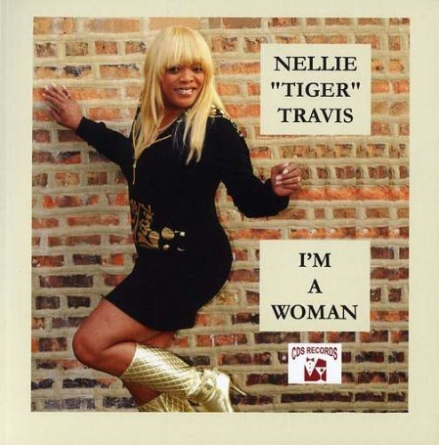 Nellie 'tiger' Travis I'm A Woman