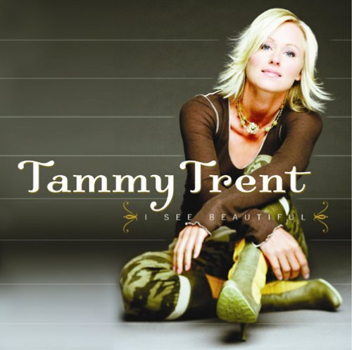 Tammy Trent I See Beautiful