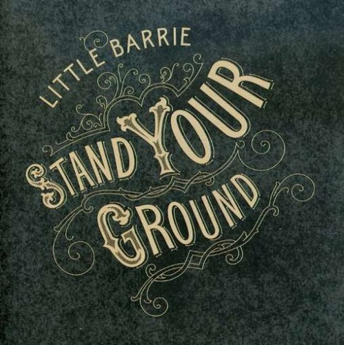 Little Barrie Stand Your Ground