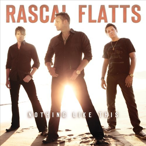 Rascal Flatts Nothing Like This