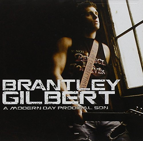Brantley Gilbert Modern Day Prodigal Son