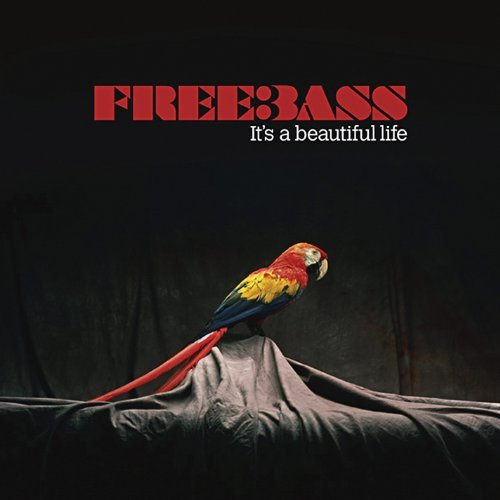 Freebass It's A Beautiful Life